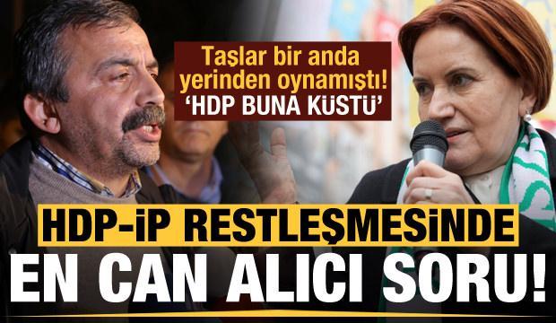 HDP-İYİ Parti restleşmesinde en can alıcı soru! HDP buna küstü...