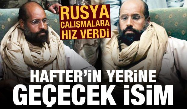 Rusya, Libya'da harekete geçti! Hafter'in yerine geçecek isim