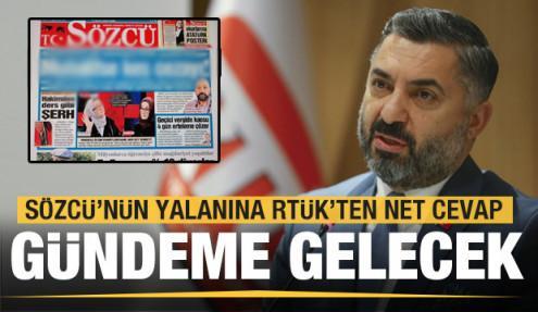 Sözcü'nün yalanına RTÜK'ten net cevap: Ülke TV raporu gündeme gelecek