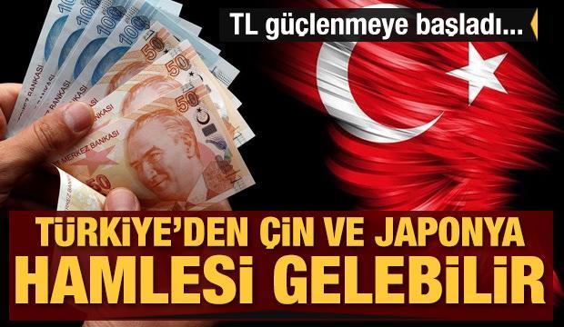 Türkiye'den Çin ve Japonya hamlesi gelebilir! TL güçlenmeye başladı...