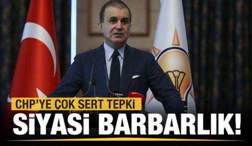 AK Parti'den CHP'ye tepki: Görülmemiş barbarlık!