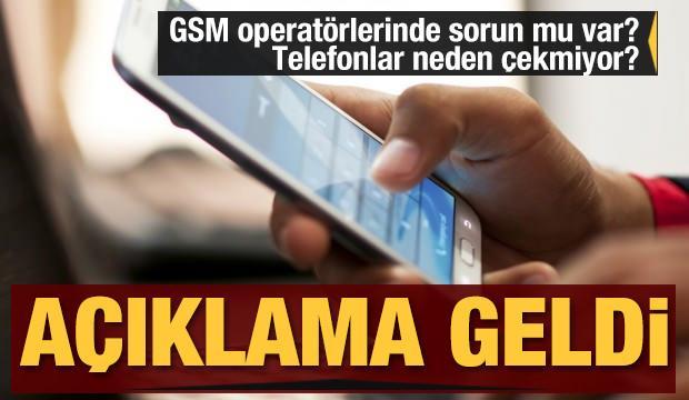 GSM operatörlerinde sorun mu var? Telefonlar neden çekmiyor? Açıklama geldi...