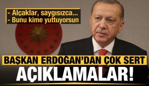 Erdoğan'dan çok sert açıklamalar!