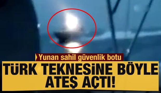 Yunan sahil güvenlik botu, Türk teknesine böyle ateş açtı!