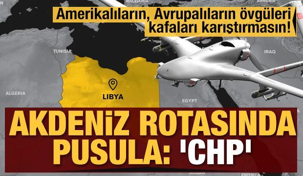 Amerikalıların, Avrupalıların övgüleri, kafaları karıştırmasın! Akdeniz rotasında pusula: 'CHP'