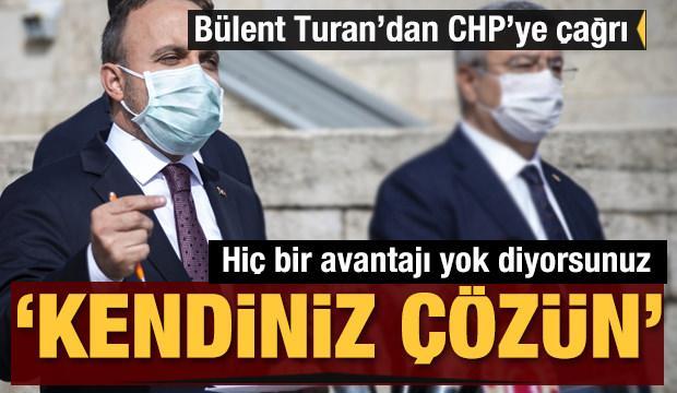 Bülent Turan'dan CHP'ye çağrı: Kendiniz çözün