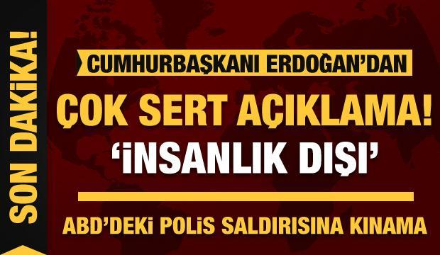 Cumhurbaşkanı Erdoğan'dan ABD'deki polis şiddetine sert kınama