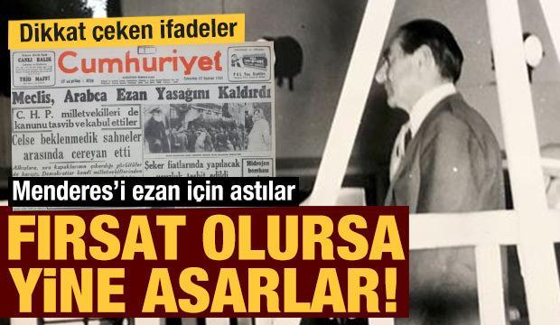Dikkat çeken yazı: Menderes'i ezan için astılar, fırsat olursa yine asarlar