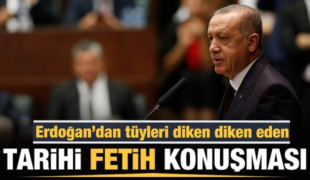 Erdoğan'ın 'İstanbul'un Fethi' ile ilgili tüyleri diken diken eden tarihi konuşması
