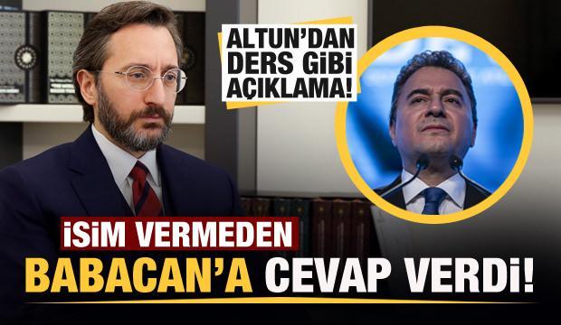 İletişim Başkanı Altun, isim vermeden Ali Babacan'a cevap verdi!