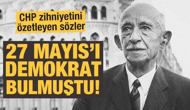 İnönü 27 Mayıs darbesini 'demokrasi' olarak anlatmıştı!