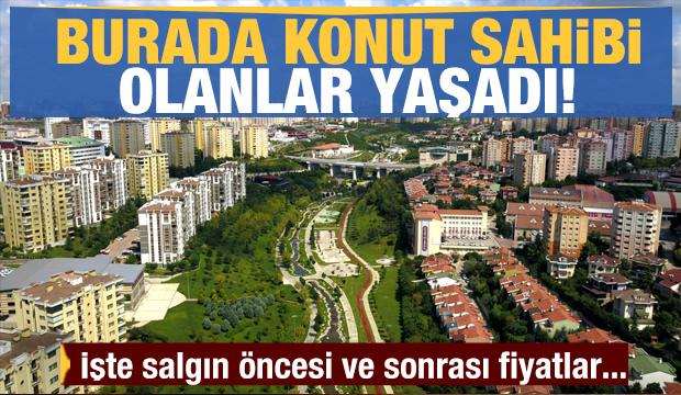 İstanbul'un bu ilçelerinde konut sahibi olan yaşadı! İşte salgın öncesi ve sonrası fiyatlar