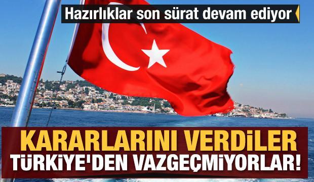 Kararlarını verdiler: Türkiye'den vazgeçmiyorlar! Hazırlıklar son sürat devam ediyor