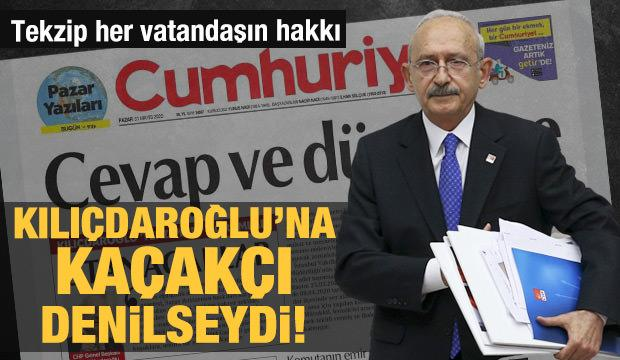 Kılıçdaroğlu'na kaçakçı denilseydi!