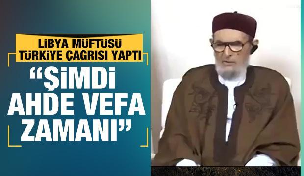 Libya Müftüsünden halka Türkiye çağrısı: Ahde vefa göstermeliyiz