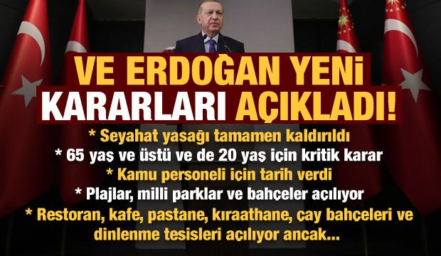 Son dakika: Erdoğan kararları tek tek açıkladı! Seyahat kısıtı, plajlar, 65 ve 20 yaş...