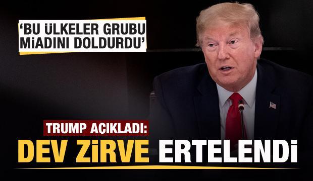 Trump açıkladı! Dev zirve ertelendi