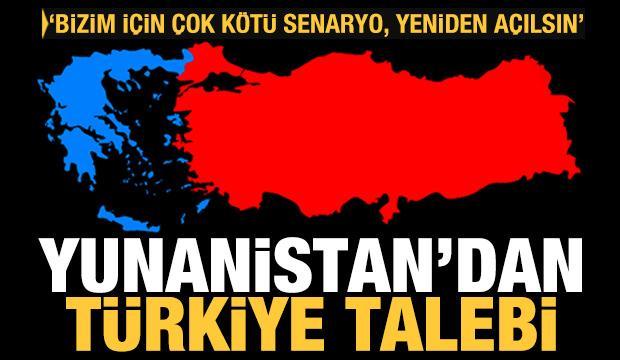 Yunanistan'dan Türkiye mektubu! Senaryo çok kötü, yeniden açılsın
