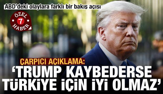 ABD'deki olaylara farklı bir bakış açısı: Trump kaybederse Türkiye için iyi olmaz