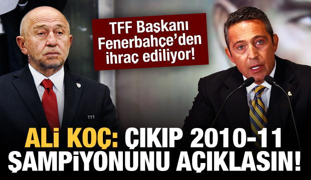 Ali Koç: Nihat Özdemir'i ihraç edeceğiz!