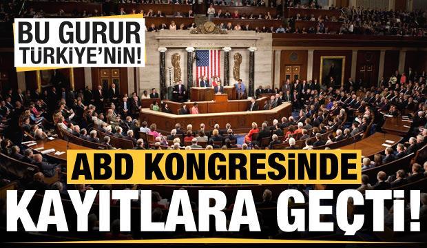 Bu gurur Türkiye'nin! ABD Kongresinde kayıtlara geçti
