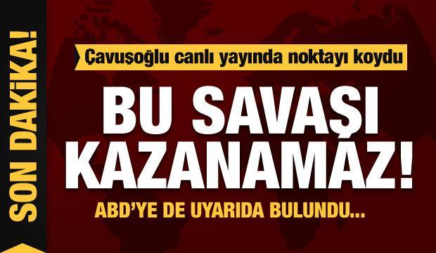 Çavuşoğlu noktayı koydu: Hafter bu savaşı kazanamaz