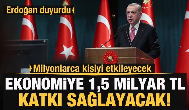 Cumhurbaşkanı Erdoğan: 1,5 milyar lira katkı sağlayacak