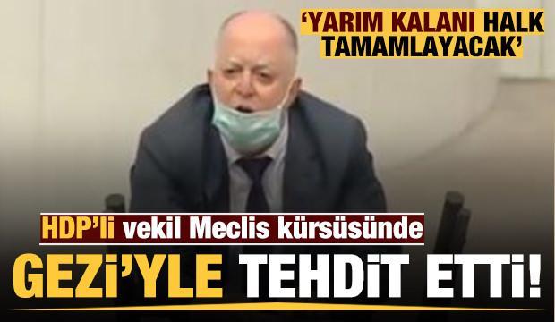HDP'li vekilden TBMM'de Gezi tehdidi!