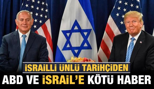 İsrailli ünlü tarihçiden İsrail ve ABD'ye kötü haber