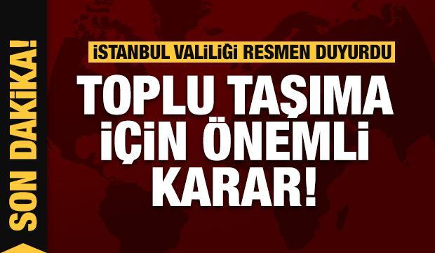 İstanbul'da son dakika toplu taşıma kararı