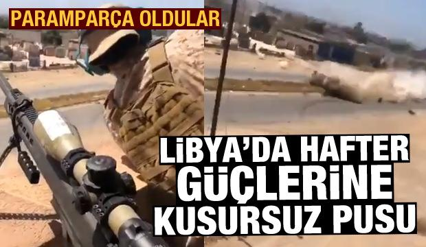 Libya'da Hafter güçlerine kusursuz pusu: Paramparça oldular