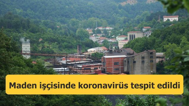 Maden işçisinde koronavirüs tespit edildi