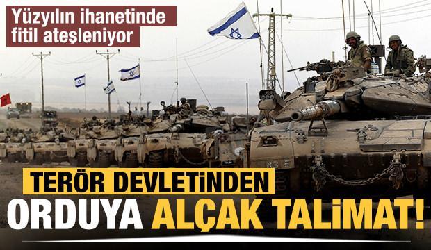 Terör devleti İsrail'den orduya alçak talimat!