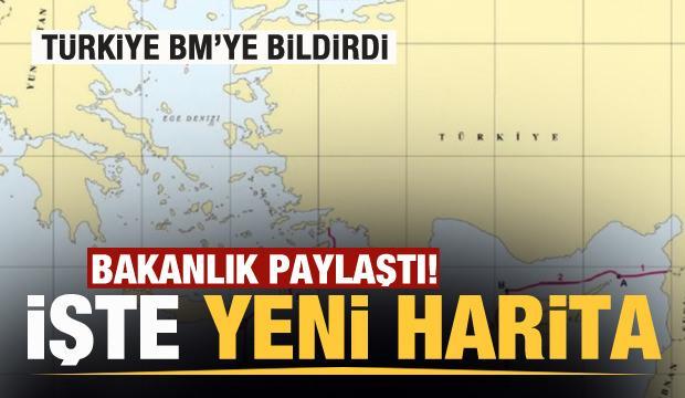 Türkiye yeni haritayı paylaştı!