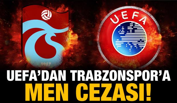 UEFA, Trabzonspor'a 1 yıl men cezası verdi!
