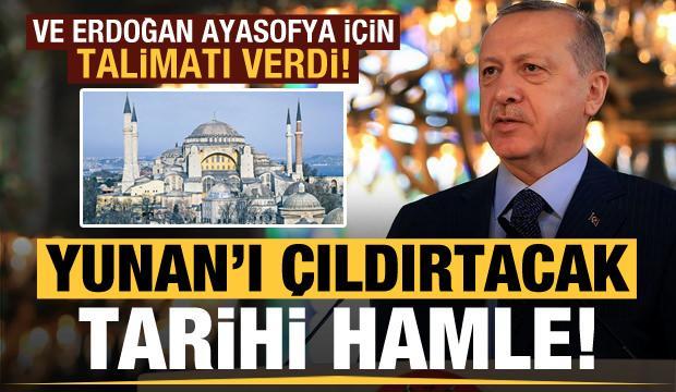 Son dakika: Ve Erdoğan talimatı verdi! Ayasofya için Yunan'ı çıldırtacak tarihi hamle