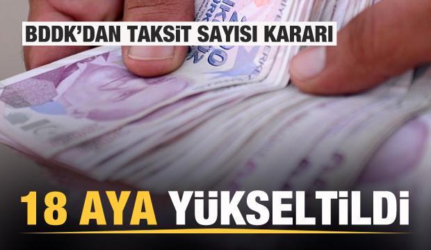 BDDK'dan taksit sayısı kararı: 18 aya çıkartıldı