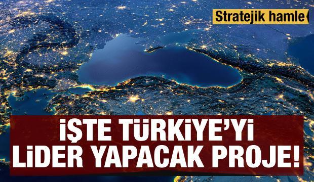 Stratejik hamle! İşte Türkiye'yi lider yapacak proje