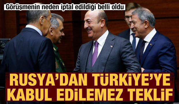 Görüşmenin neden iptal edildiği belli oldu! Rusya'dan Türkiye'ye kabul edilemez teklif