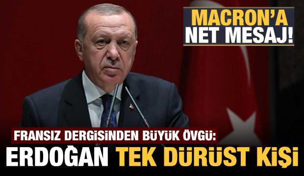 Fransız dergiden Erdoğan'a büyük övgü: Dürüst oynayan tek kişi