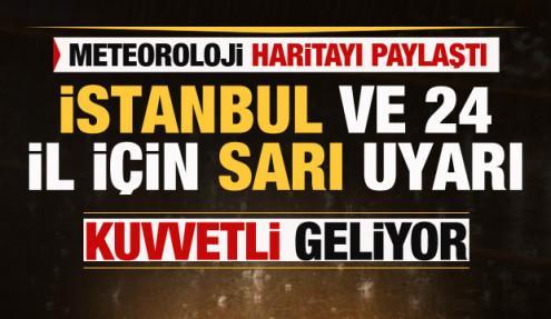 Meteorolojiden İstanbul ve 24 il için son dakika sarı uyarısı! Kuvvetli geliyor