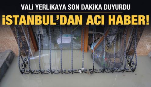 Son dakika haberi: İstanbul'da sel nedeniyle bir kişi hayatını kaybetti