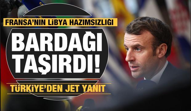 Macron bardağı taşırdı! Türkiye, Libya restini yine çekti