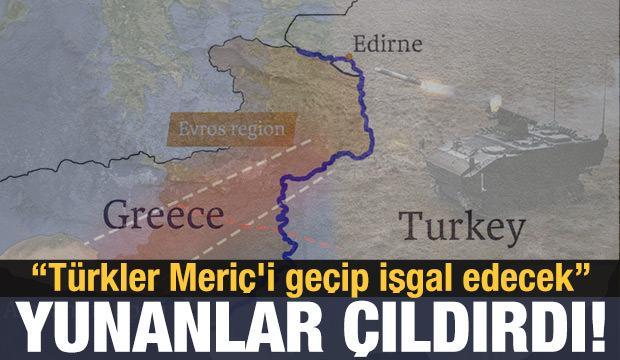 Yunanistan çıldırdı: Türkler Meriç'i geçip işgal edecek