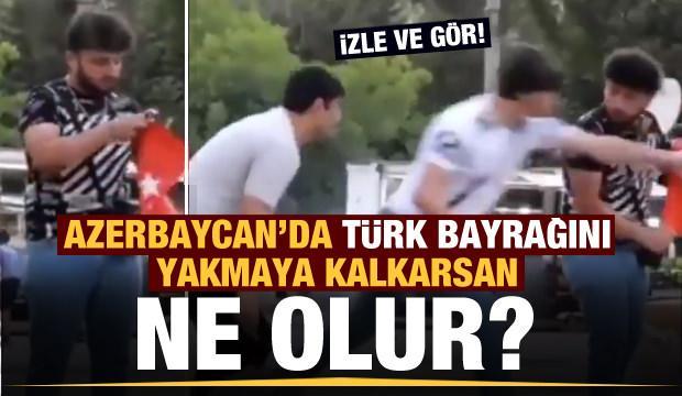 Azerbaycan'da Türk Bayrağı yakmaya kalkarsan ne olur?