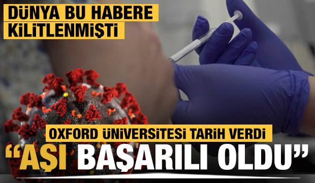 Dünya bu habere kilitlenmişti! Oxford Üniversitesi'nden aşı açıklaması