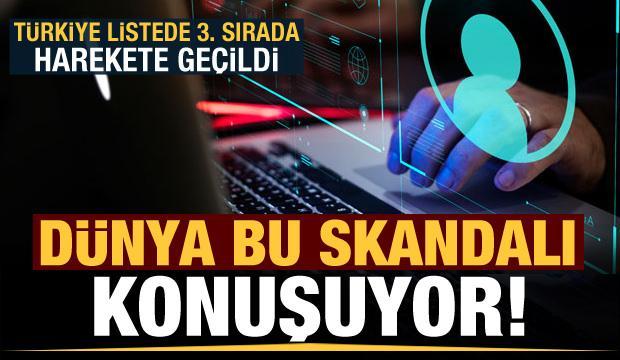 Dünya bu skandalı konuşuyor! Türkiye listede 3. sırada