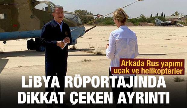 Hulusi Akar'ın Libya röportajında dikkat çeken detay