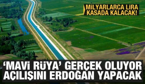 'Mavi Rüya' gerçek oluyor! Açılışını Erdoğan yapacak
