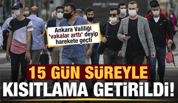 Son dakika: Ankara Valiliği 'vaka sayıları arttı' deyip kısıtlama getirdi!